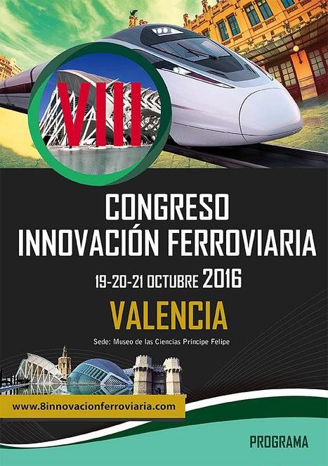 Congreso Innovación Ferroviaria en Valencia | TrenIT | Scoop.it
