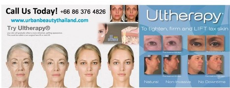 Ulthera, Ultherapy, Skin Tightening Facelift, Bangkok Phuket, Thailand - Urban Beauty Thailand | Laser Facelift Skin tightening Bangkok, Ulthera, Coolsculpting by Zeltig, Thread lift, Thermage, Mini facelift Phuket Thailand | Scoop.it