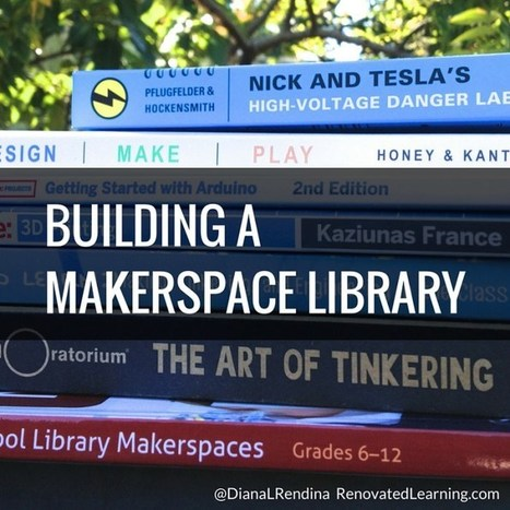 Building a Makerspace Library | Renovated Learning @DianaLRendina | iPads in Education | Scoop.it
