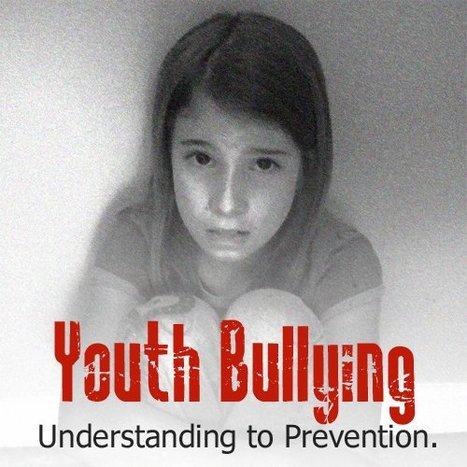 Youth Bullying:  Understanding to Prevention | Chapter 12 - Bullying | Scoop.it