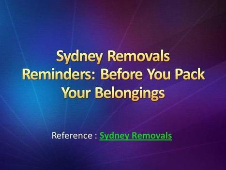 Sydney Removals Reminders: Before You Pack Your Belongings   Sydney Removals   Scoop.it