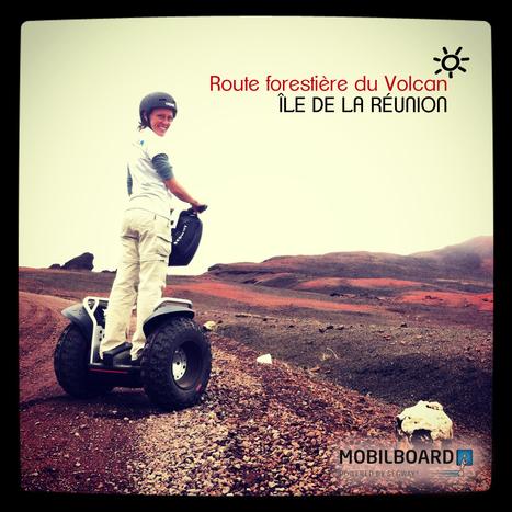 LE VOLCAN, VOYAGE AU COEUR DE LA REUNION 6H00 - Agence Segway La Réunion [ MOBILBOARD International ] | Mobilboard La Réunion | Scoop.it