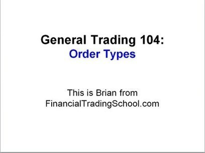 General Trading (GT104) - Order Types | Options Trading Strategies | Scoop.it