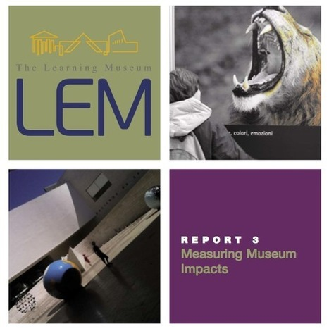 Measuring Museum Impacts | Consultant tools | Scoop.it