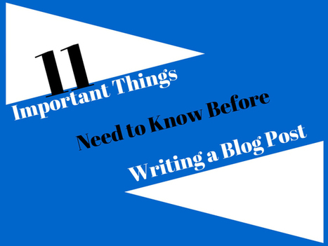11 Important Things Need to Know Before Writing a Blog Post | Apps | Scoop.it
