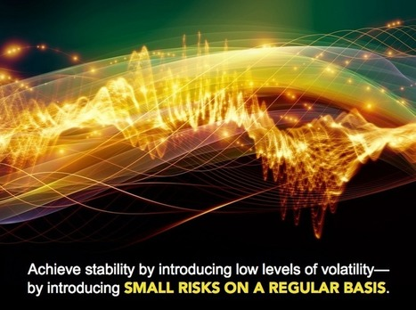 How Volatility Boosts Career Resilience: Small Fires Prevent a Big Burn | Reinvent Your Leadership | Scoop.it