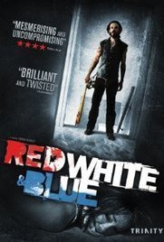 Red White & Blue (2010) | Alrdy watched films | Scoop.it
