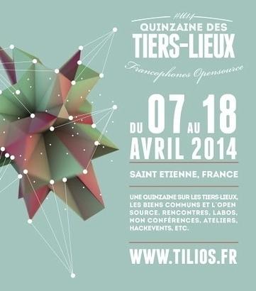 Tiers-Lieux open source : on échange en avril à St-Étienne   Tiers Lieux, coworking, télétravail   Scoop.it