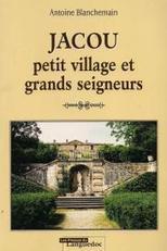 Histoire de Jacou, du château et de ses jardins - Jacou en pic Saint-Loup | Nos Racines | Scoop.it