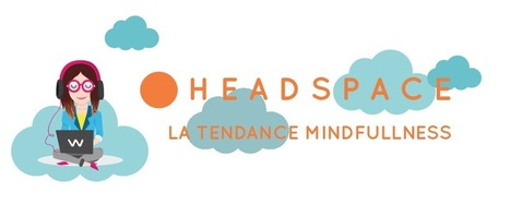 Headspace : l'appli pour méditer | Actus du Digital | Scoop.it