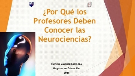 ¿Porqué los profesores deben saber de neurociencias? | Universidad 3.0 | Scoop.it