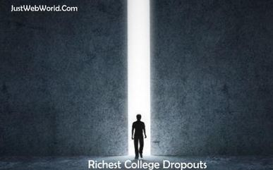 World's Richest Famous College Dropouts Prove You Don't Need A Degree | Technology | Scoop.it