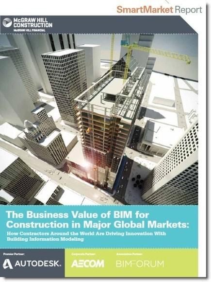 Business Value of BIM for Construction in Major Global Markets SmartMarket Report (2014) | 3D BIM | Scoop.it