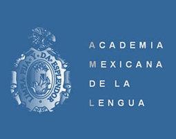 Academia Mexicana de la Lengua festejará 140 años | Todoele - ELE en los medios de comunicación | Scoop.it