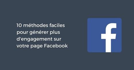 10 méthodes faciles pour générer plus d'engagement sur votre page Facebook | * LE MIAM MIAM BLOG * et les réseaux sociaux | Scoop.it