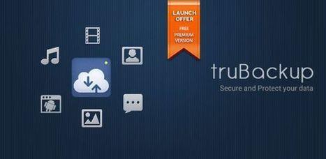 truBackup, realizando copias de seguridad y restablecimiento de datos en dispositivos Android | Las TIC y la Educación | Scoop.it