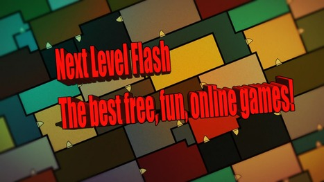 Next Level Flash - Play Free Flash Games Online! | Best Of The Internet | Scoop.it