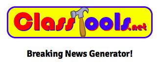 ClassTools Breaking News Generator | K-12 Web Resources - History & Social Studies | Scoop.it