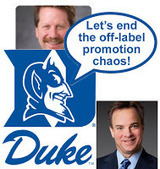 Duke Chimes in on Off-Label Drug Promotion. Will Califf Concur? | Pharma Marketing News, Blog Posts, Events, Podcasts | Scoop.it