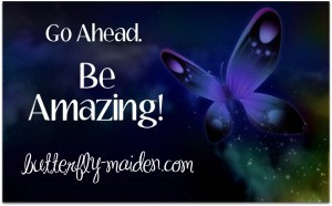 Friend, I Want You To Amaze Me!   The Butterfly Maiden Project   Scoop.it