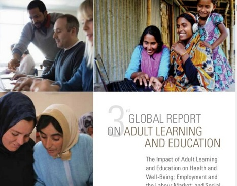 Third GLOBAL REPORT ON ADULT LEARNING AND EDUCATION. @UNESCO @UIL | Pedalogica: educación y TIC | Scoop.it