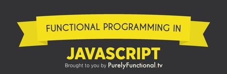 How to Make JavaScript Functional | PurelyFunctional.tv | Bazaar | Scoop.it