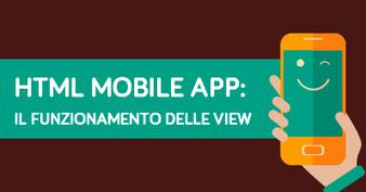 HTML Mobile App: il funzionamento delle view | Webdesign | Scoop.it