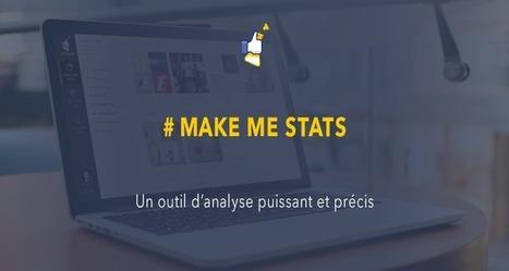 #MakeMeStats un outil pour les community managers fait par des community managers | Web, Internet, NTIC, médias sociaux, outils, digital, numérique | Scoop.it