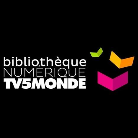 Bibliothèque Numérique TV5MONDE - Tous les livres | Bibliothèques actuelles | Scoop.it