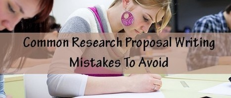 Common Research Proposal Writing Mistakes To Avoid | About Dissertation | Scoop.it