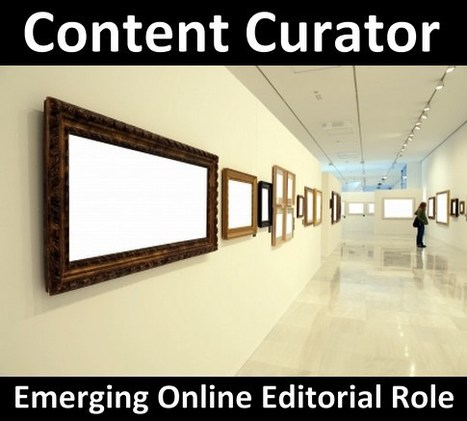Content Curation: Why Is The Content Curator The Key Emerging Online Editorial Role Of The Future? | Content Curation for Journalism | Scoop.it