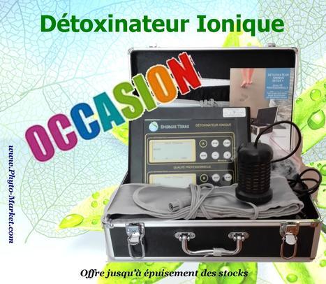 Occasion : Détoxinateur Ionique - Phyto-Market.com by Jean-Marc FRAICHE | alternative-sante | Scoop.it