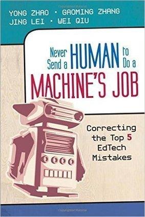 'Never send a human to do a machine's job:' Waarom tech in #onderwijs vaak niet het 'gewenste' effect heeft | De wereld van Olafiolio... | Scoop.it