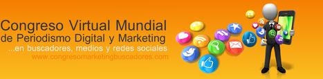 Congreso Virtual Mundial de Periodismo Digital, Comunicacion 2.0 y Marketing en Buscadores, Medios y Redes Sociales | Conocimiento libre y abierto- Humano Digital | Scoop.it