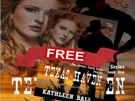 Now Free- Texas Haven By Kathleen Ball | Writing, Romance, Westerns | Scoop.it