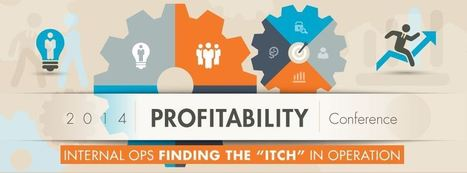"The 2014 Profitability Conference: Internal Ops – Finding The ""Itch"" in Operations 