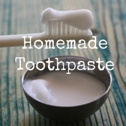 3 Different ways to make your own Toothpaste - Live Free, Live Natural | Transición | Scoop.it