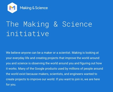 Making & Science - The Google Science Initiative | iPads, MakerEd and More  in Education | Scoop.it