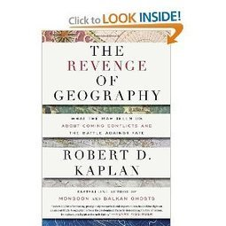The Revenge of Geography: What the Map Tells Us About Coming Conflicts and the Battle Against Fate: Robert D. Kaplan: 9781400069835: Amazon.com: Books | Democracy in Place and Space | Scoop.it