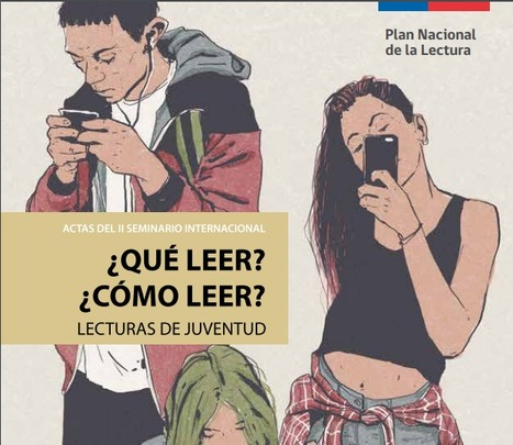 Actas del II seminario Internacional: ¿Que leer?¿Cómo leer? | Formar lectores en un mundo visual | Scoop.it