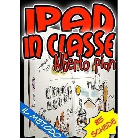 iPad in Classe: l'ebook che spiega agli insegnanti come integrare iPad a scuola   Teaching and Learning English through Technology   Scoop.it