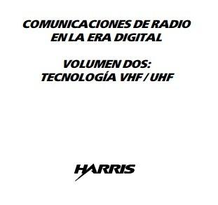 (ES) (PDF) - Comunicaciones de radio en la era digital, volumen dos: Tecnología VHF / UHF   harris.com   Glossarissimo!   Scoop.it