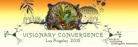 Visionary Convergence, Los Angeles 2015 | ICEERS Ethnobotanical News | Scoop.it