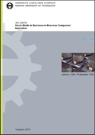 Jussila, Jari: Social Media in Business-to-Business Companies' Innovation | Liiketoimintaosaaminen - väitöskirjoja | Scoop.it