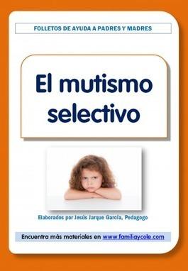 Orientaciones sobre mutismo selectivo | #TuitOrienta | Scoop.it