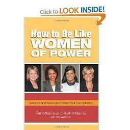 Amazon.com: How to Be Like Women of Power: Wisdom and Advice to Create Your Own Destiny (9780757306501): Pat Williams, Ruth Williams, Michael Mink: Books | Women In Media | Scoop.it