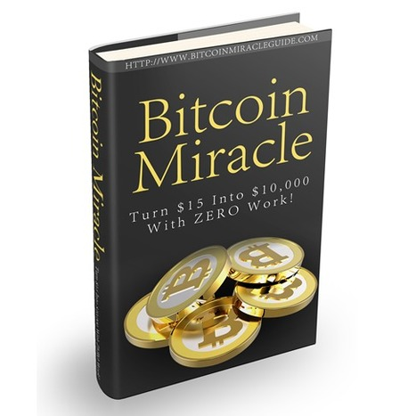 BITCOIN Miracle | How To Make Money Online | Scoop.it