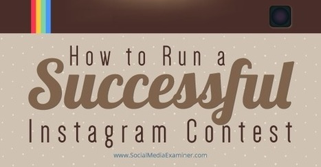 How to Run a Successful Instagram Contest | Public Relations & Social Media Insight | Scoop.it