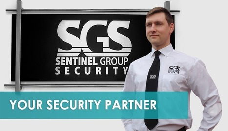 Sentinel Group Security | Your Security Partner | Sentinel Group Security Limited (SGS) | Scoop.it