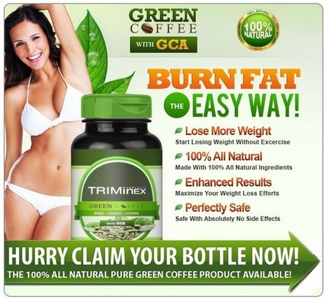 Triminex Green Coffee Bean Reviews – Get Free Trial Now | Melt the fat and reduce fat accumulation | Scoop.it